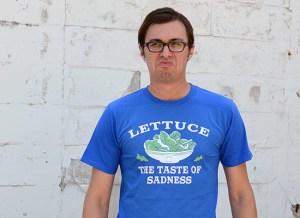 Snorgtees http://www.snorgtees.com/lettuce-the-taste-of-sadness